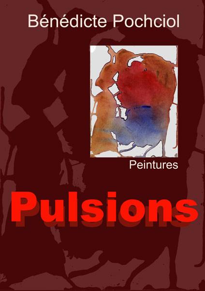 Pulsions de Bénédicte Pochciol