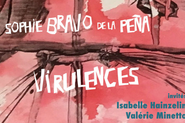 Virulences – Sophie Bravo de la Pena